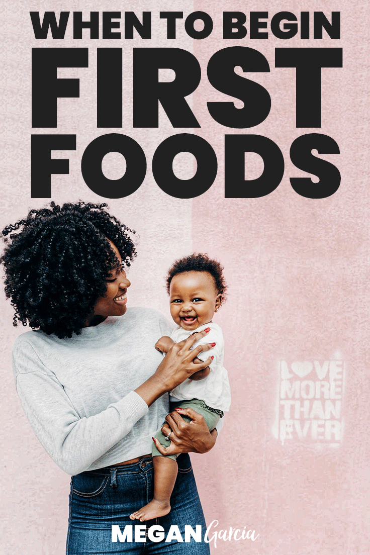 Starting Solids: When To Begin First Foods | Megan Garcia