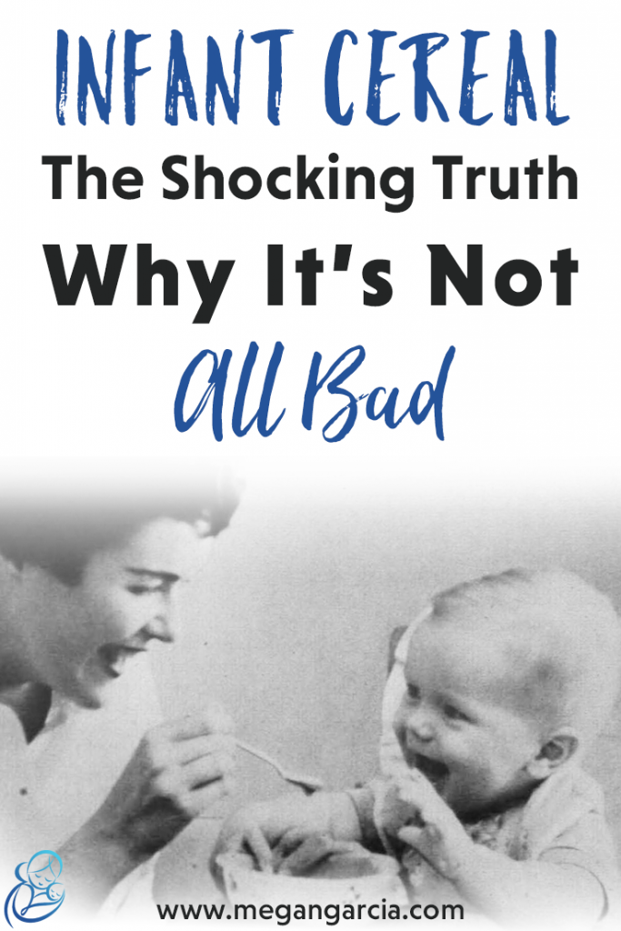 Infant Cereal: The Shocking Truth About Why It's Not ALL Bad - Megan Garcia
