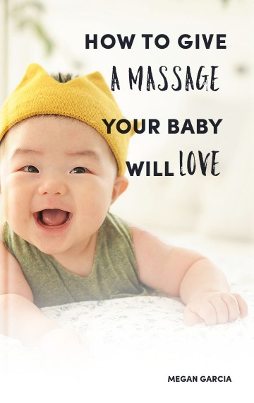 How To Give A Massage Your Baby Will Love