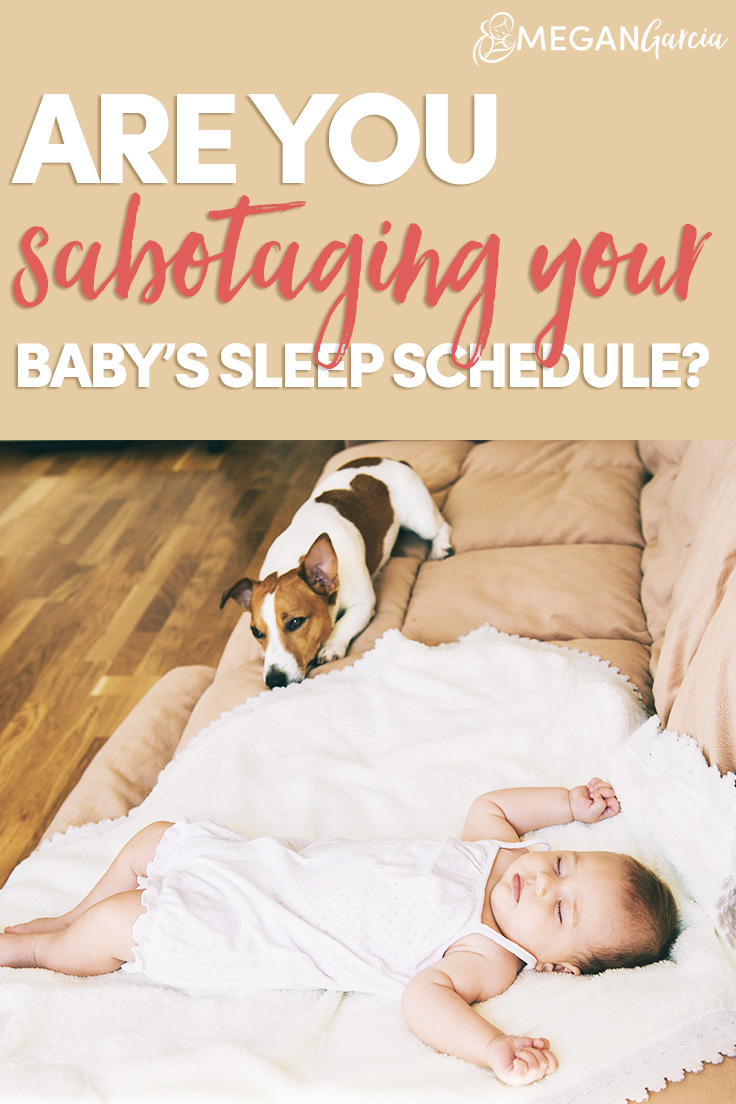 Are You Sabotaging Your Baby's Sleep Schedule? - Megan Garcia