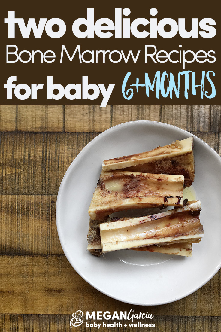 Two Delicious Bone Marrow Recipes For Baby, 6+ Months - Megan Garcia