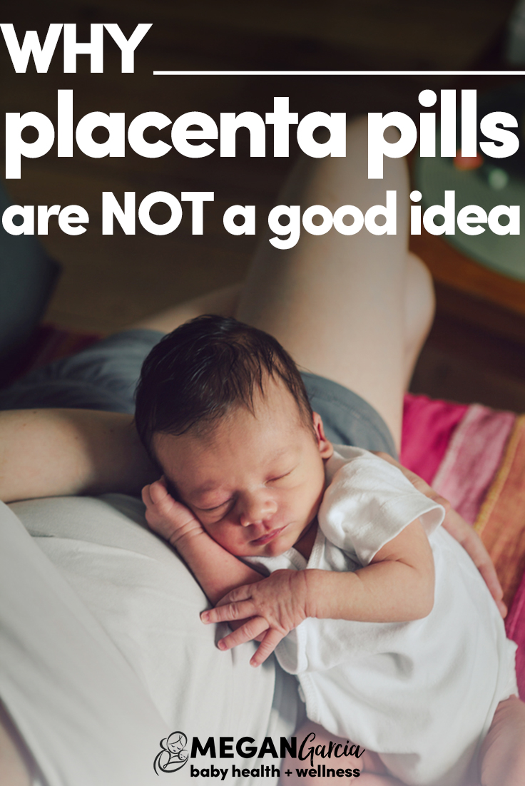 Why Placenta Pills Are NOT A Good Idea - Megan Garcia