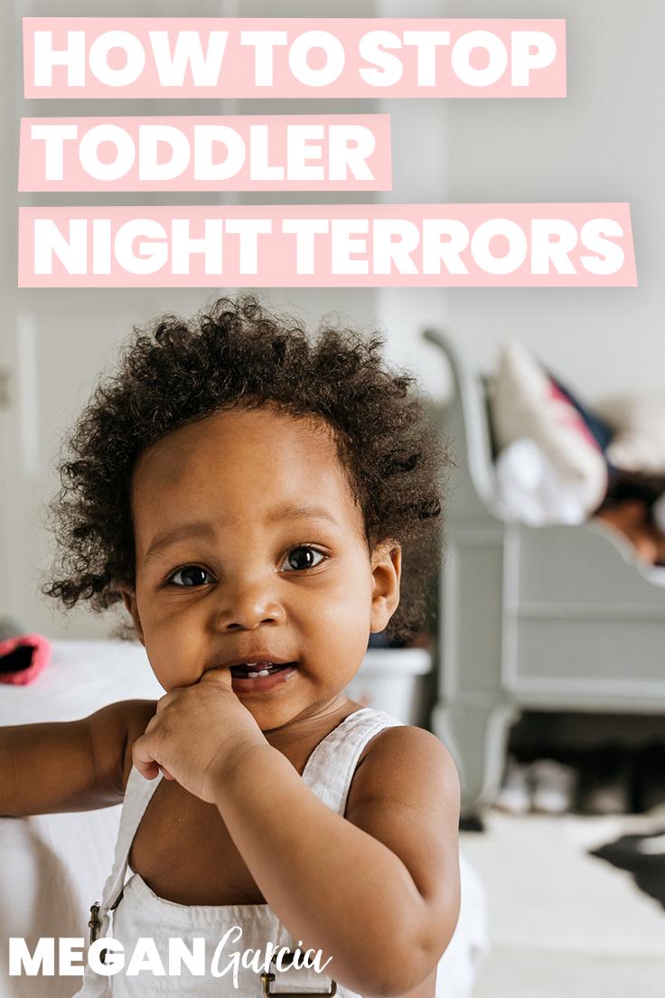 How To Stop Toddler Night Terrors | Megan Garcia