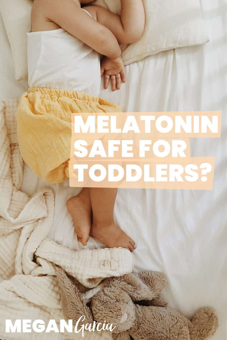 Melatonin For Toddlers? Here's What To Use Instead | Megan Garcia
